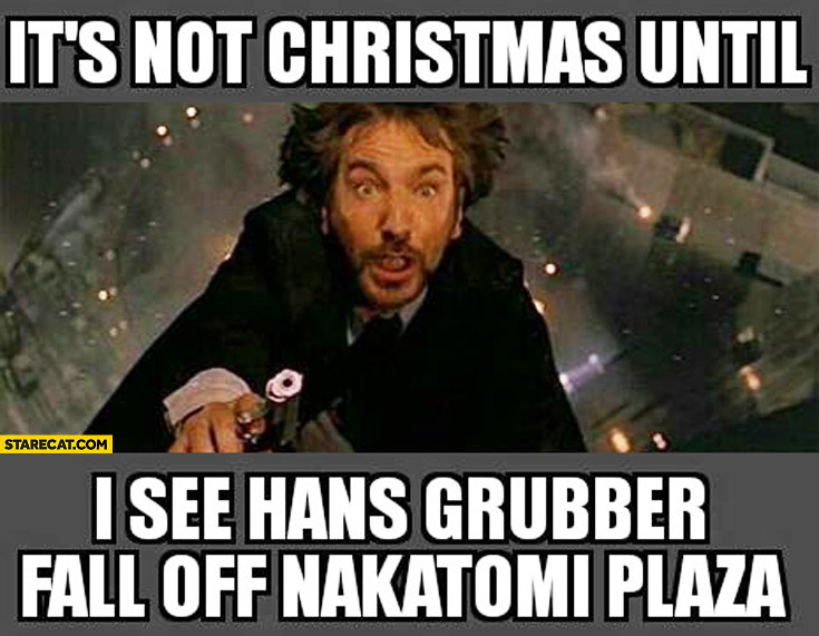 its-not-christmas-until-i-see-hans-grubber-fall-off-nakatomi-plaza-die-hard